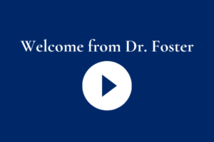 Website Welcome from Dr. Foster 2020